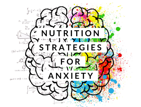 Nutrition Strategies to Reduce Anxiety